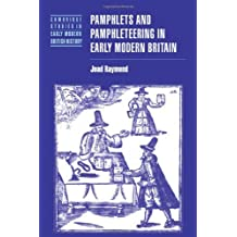 Pamphlets and Pamphleteering in Early Modern Britain (Cambridge Studies in Early Modern British History) by Joad Raymond (2006-11-02)