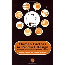 Human Factors in Product Design: Current Practice and Future Trends