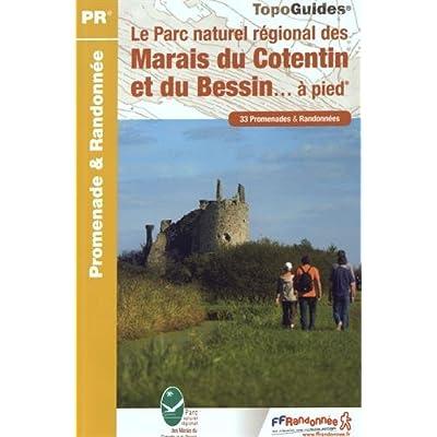 Le Parc naturel régional des Marais du Cotentin et du Bessin... à pied : 33 promenades et randonnées