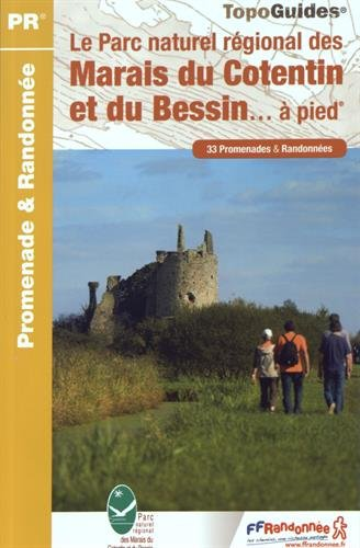 Le Parc naturel régional des Marais du Cotentin et du Bessin...à pied : 33 promenades & randonnées