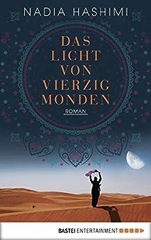 Das Licht von vierzig Monden: Roman