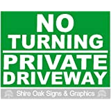 NO TURNING PRIVATE DRIVEWAY. Glossy GREEN SIGN with WHITE LETTERING. Size 1 All Weather Waterproof Rigid Plastic 300x210mm x 3mm Thickness (12 x 8 1/8 x 1/8 inches)[SIGNS]