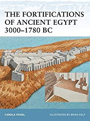 The Fortifications of Ancient Egypt 3000-1780 BC (Fortress, Band 98)