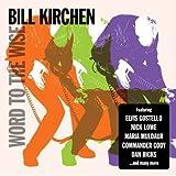 Songtexte von Bill Kirchen - Word to the Wise