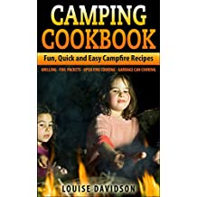 Camping Cookbook: Fun, Quick & Easy Campfire and Grilling Recipes - Grilling - Foil Packets - Open Fire Cooking - Garbage Can Cooking (English Edition)
