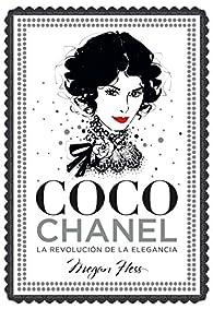 Coco Chanel. La revolución de la elegancia par Megan Hess