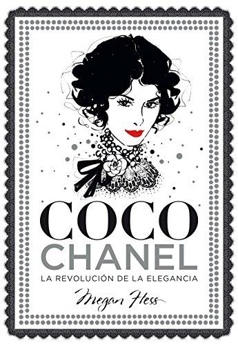 Coco Chanel. La revolución de la elegancia (Guías ilustradas) por Megan Hess