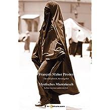 Mystisches Marrakesch. Leben in einer anderen Zeit (Reisen)