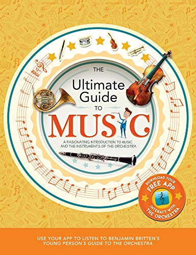 The Ultimate Guide to Music: A Fascinating Introduction to Music and the Instruments of the Orchestra
