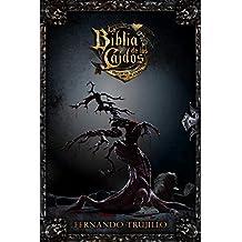 La Biblia de los Caídos. Tomo 3 de los testamentos del Gris y de Sombra.