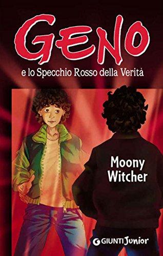 Geno e lo Specchio Rosso della Verità di Moony Witcher
