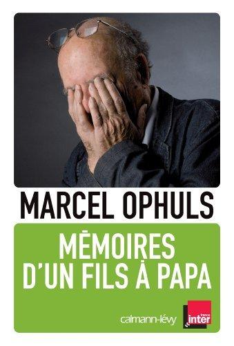 M??moires d'un fils ?? papa by Marcel Oph??ls (2014-01-29)