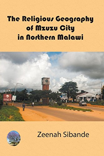 The Religious Geography of Mzuzu City in Northern Malawi por Zeenah Sibande