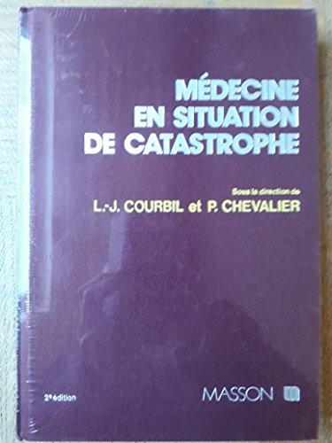MEDECINE EN SITUATION DE CATASTROPHE. 2ème édition