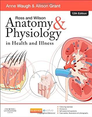 Ross and Wilson Anatomy and Physiology in Health and Illness, 12e from Churchill Livingstone