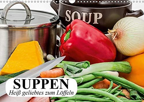 Suppen. Heiß geliebtes zum Löffeln (Wandkalender 2020 DIN A3 quer): Buntes und gesundes zum Löffeln ist sehr begehrt (Geburtstagskalender, 14 Seiten ) (CALVENDO Lifestyle) -