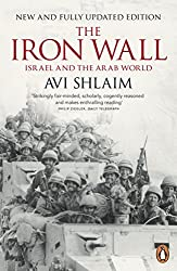 The Iron Wall: Israel and the Arab World by Avi Shlaim (2014-10-20)