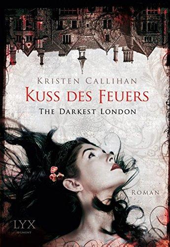 Buchseite und Rezensionen zu 'The Darkest London - Kuss des Feuers (Darkest-London-Reihe, Band 1)' von Kristen Callihan