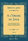 Telecharger Livres A L ordre Du Jour Vol 10 Du 2 Au 7 Decembre 1914 Citations Promotions Legion D Honneur Medaille Militaire Classic Reprint (PDF,EPUB,MOBI) gratuits en Francaise