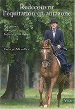 Redécouvrir l'équitation en amazone - Equipements, Techniques, Préparation des Galops de Laurent Mézailles