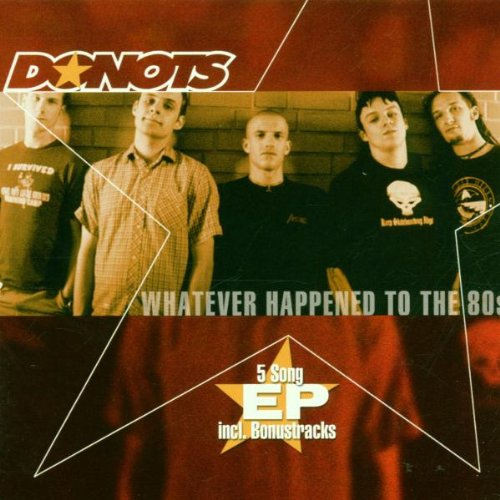 Donots - Whatever Happened To The 80s