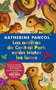 Las ardillas de Central Park están tristes los lunes par Katherin Pancol