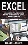 Excel: Advanced strategies to Learn and Execute Excel Programming (English Edition)