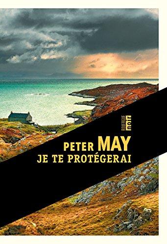 Je te protégerai par Peter May