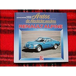 Autos die Geschichte machten - Renault Alpine A106 /A110 /A310 /GTA & A610
