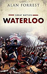 Waterloo: Great Battles Series by Alan Forrest (2015-04-01)