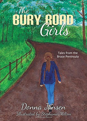 The Bury Road Girls: Tales from the Bruce Peninsula by Donna Jansen (2015-10-28)