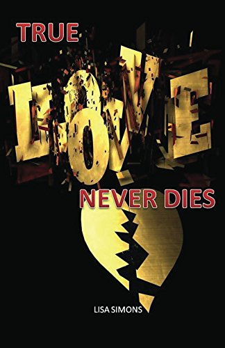True Love Never Dies Ebook Lisa Simons Amazonin Kindle Store