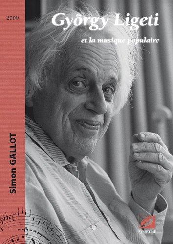 György Ligeti et la musique populaire par Simon GALLOT