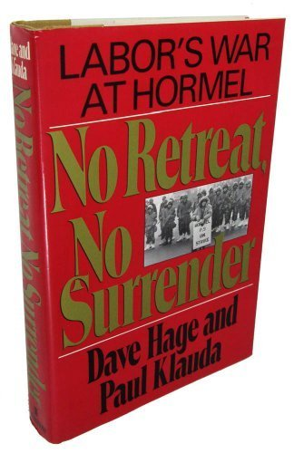 no-retreat-no-surrender-labors-war-at-hormel-by-dave-hage-1989-05-01