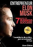Entrepreneur: Elon Musk: 7 Keys to Business Success (Free