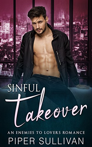 Sinful Takeover: An Enemies to Lovers Romance (Boardroom Games Book 2) (English Edition)