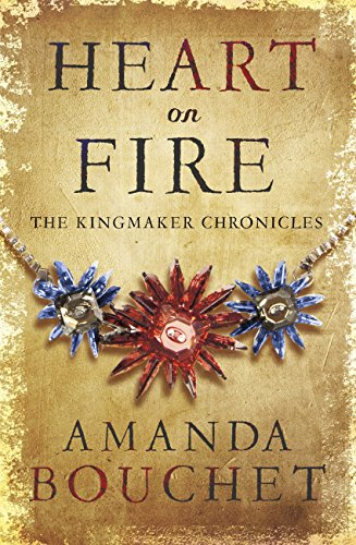 Heart on Fire (The Kingmaker Trilogy Book 3) by [Bouchet, Amanda]