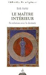 Le Maître intérieur : Sa relation avec la destinée