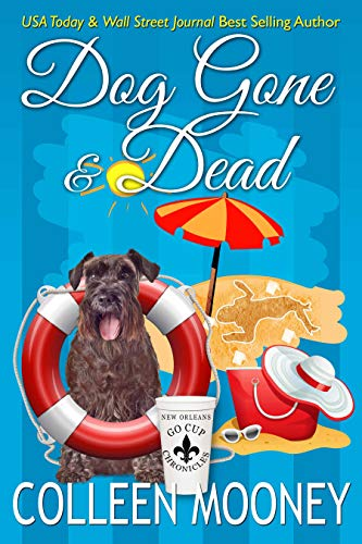 DOG GONE And DEAD: A Brandy Alexander Mystery (The New Orleans Go Cup Chronicles Book 5) (English Edition) Colleen Brandy