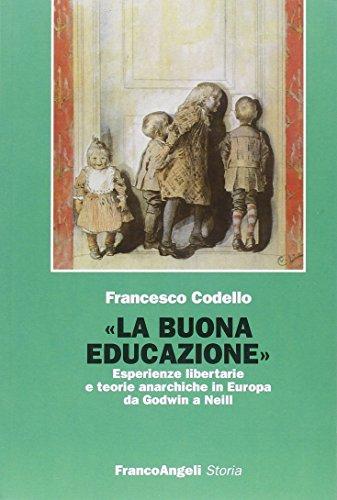 «La buona educazione». Esperienze libertarie e teorie anarchiche in Europa da Godwin a Neill