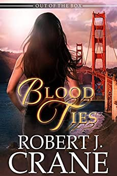 Blood Ties (Out of the Box Book 25) by [Crane, Robert J.]