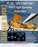 PT-13D / N2S-5 Airplanes Pilot's Flight Operating Instructions