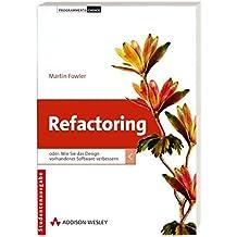 Refactoring: Oder wie Sie das Design vorhandener Software verbessern
