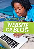 Create Your Own Website or Blog (Ignite: Media Genius)