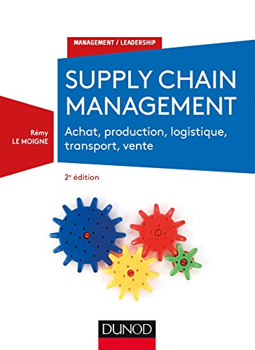 Supply chain management - 2e éd. : Achat, production, logistique, transport, vente (Management/Leadership)