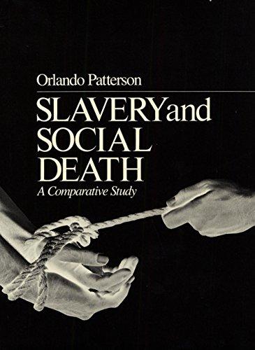 Slavery and Social Death: A Comparative Study
