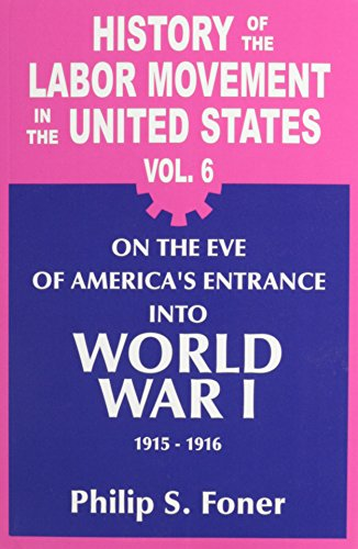 history-of-the-labor-movement-in-the-united-states-on-the-eve-of-americas-entrance-into-world-war-1-
