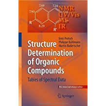Structure Determination of Organic Compounds: Tables of Spectral Data 3rd completely rev edition by Pretsch, E., B¨¹hlmann, P., Affolter, C. (2000) Paperback