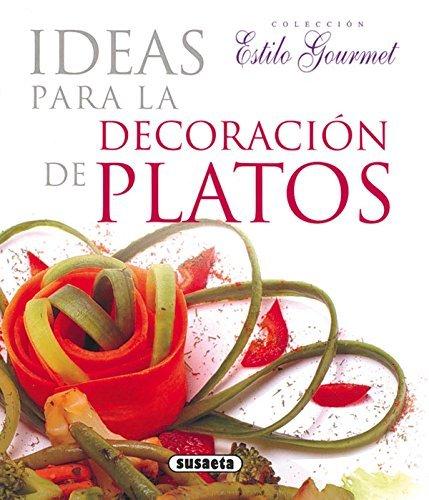 Ideas Para Decoracion Platos (Estilo Gourmet)