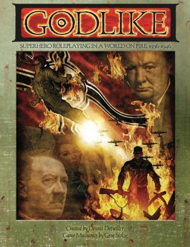 Godlike: Superhero Roleplaying in a World on Fire, 1936-1946 by Dennis Detwiller (2015-05-05)